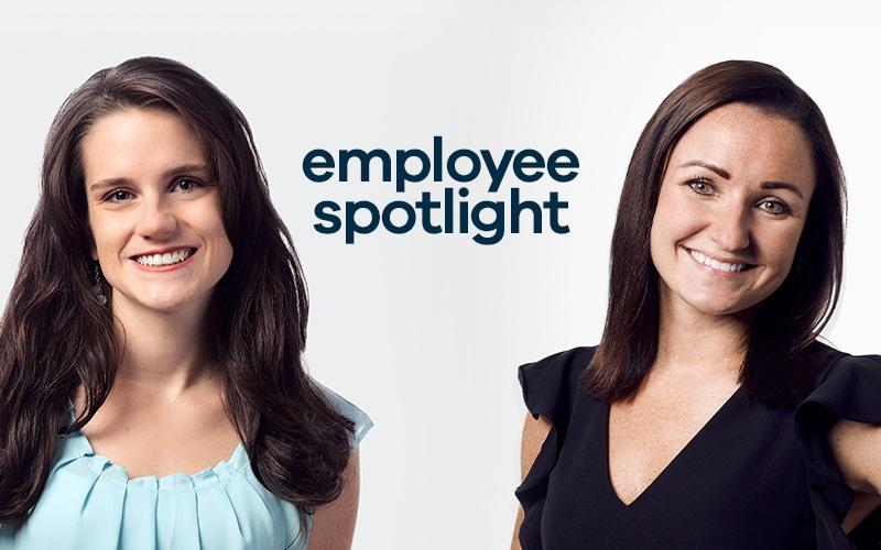 Employee Spotlight - Shannon and Melissa